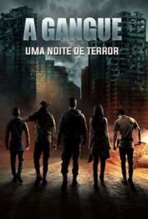 Filme A Gangue - Uma Noite de Sangue - Legendado Torrent