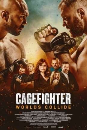 Filme Cagefighter - Worlds Collide Legendado Torrent