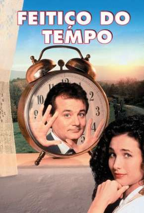 Filme Feitiço do Tempo - Groundhog Day Torrent