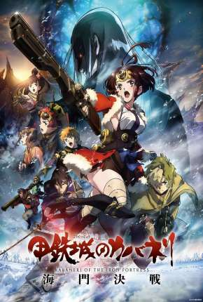 Filme Kabaneri of the Iron Fortress - The Battle of Unato Torrent