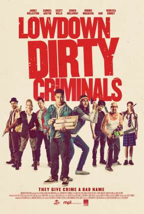 Poster Lowdown Dirty Criminals - Legendado Download via Torrent