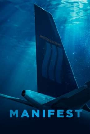 Série Manifest - O Mistério do Voo 828 - 3ª Temporada Legendada Torrent