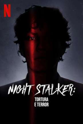 Série Night Stalker - Tortura e Terror Torrent