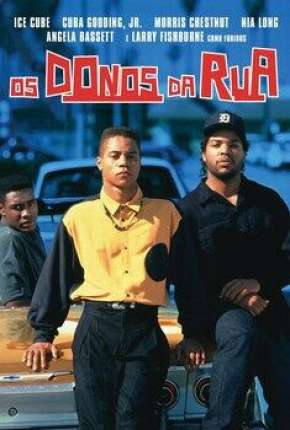 Filme Os Donos da Rua - Boyz n the Hood Torrent