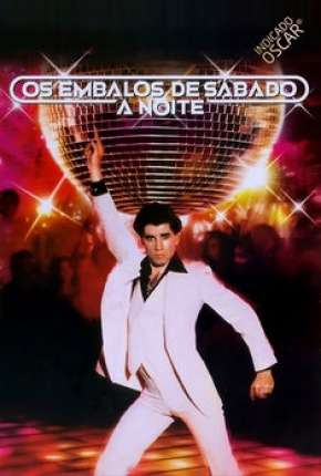 Filme Os Embalos de Sábado à Noite - Saturday Night Fever Torrent