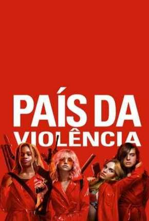 Filme País da Violência - Assassination Nation Torrent