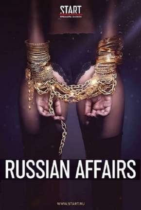 Poster Russian Affairs - Soderzhanki - 2ª Temporada Download via Torrent