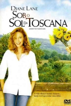 Filme Sob o Sol da Toscana - Under the Tuscan Sun Torrent