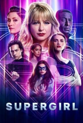 Série Supergirl - 6ª Temporada Legendada Torrent