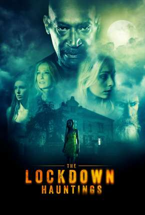 Filme The Lockdown Hauntings - Legendado Torrent