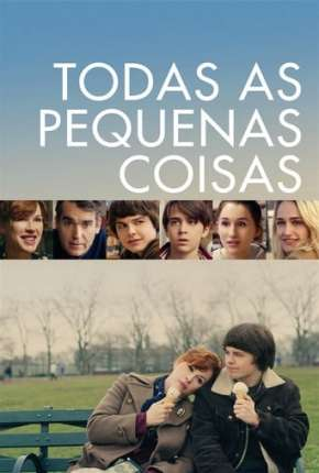 Filme Todas as Pequenas Coisas - All These Small Moments Torrent