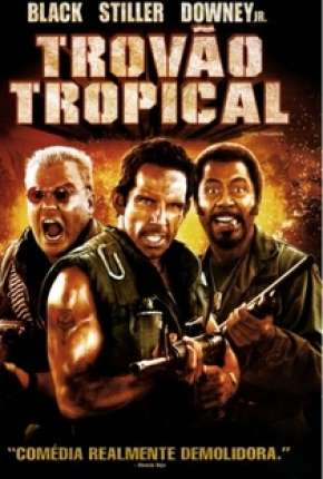 Filme Trovão Tropical - Versão do Cinema - Tropic Thunder - Version Theatrical Torrent