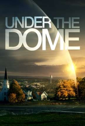 Série Under the Dome 1ª até 3ª Temporada Torrent