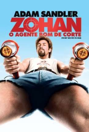 Filme Zohan - O Agente Bom de Corte - You Dont Mess with the Zohan Torrent